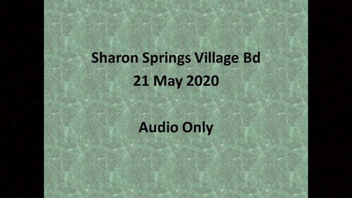Sharon Springs Village Bd -- 21 May 2020 --Audio only
