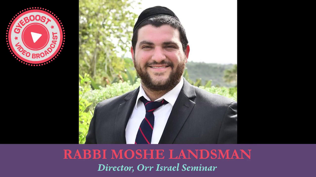652 - Rabbi Moshe Landsman - Enfocándose en lo Bueno