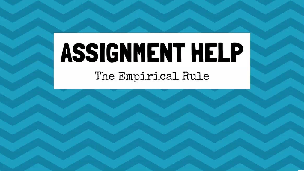 Assignment Help The Empirical Rule.mp4