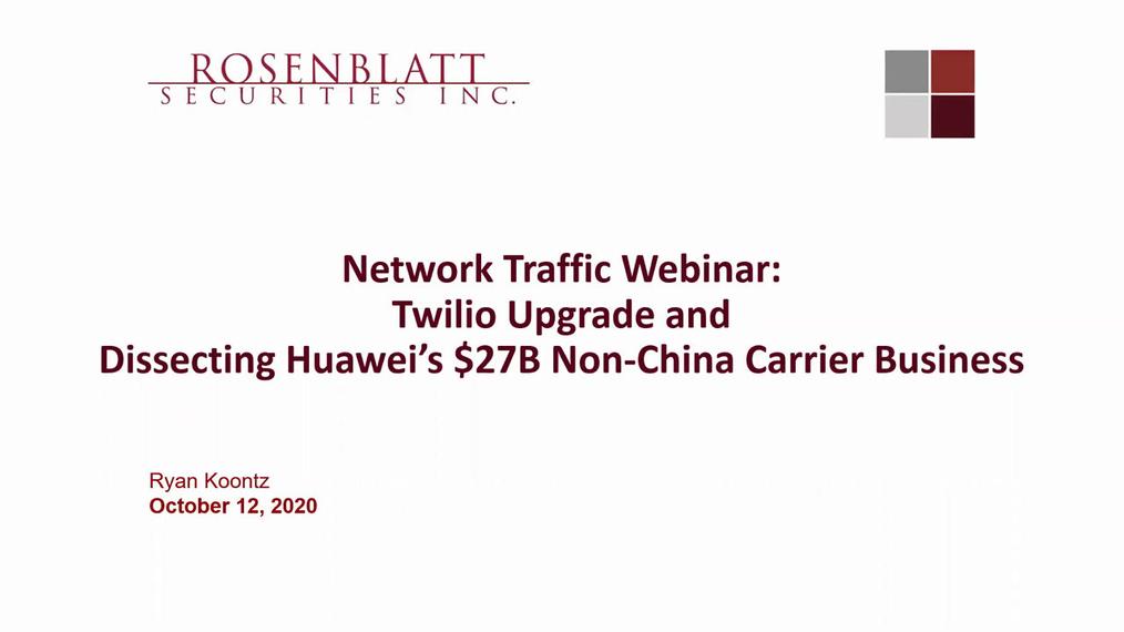 Network Traffic Webinar: TWLO Upgrade & Huawei $27B Opportunity 10-12-20