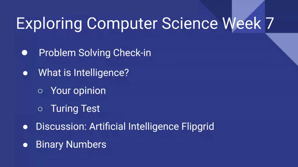 Exploring Computer Science Week 7 Live Session - Artificial Int & Binary Numbers.mp4