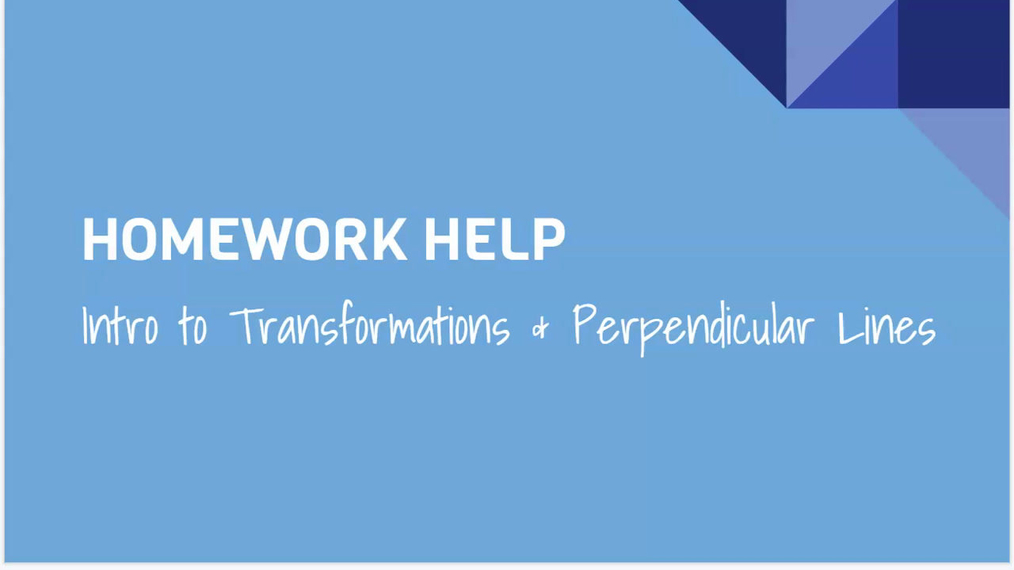 Intro to Transformations & Perpendicular Lines.mp4