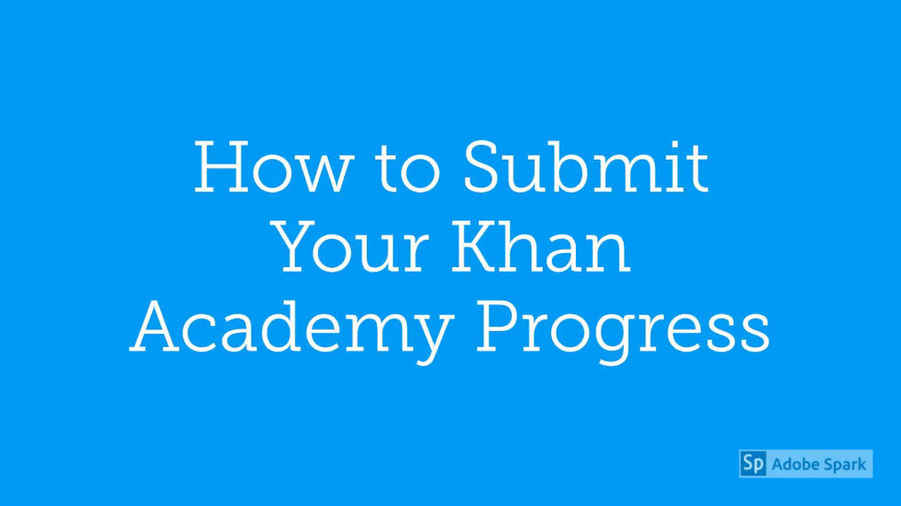 Math 7 How to Submit Your Khan Academy Progress from Google Drive