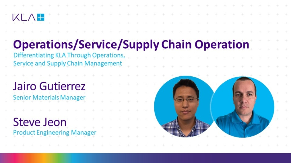 Differentiating KLA Through Operations, Service and Supply Chain Management