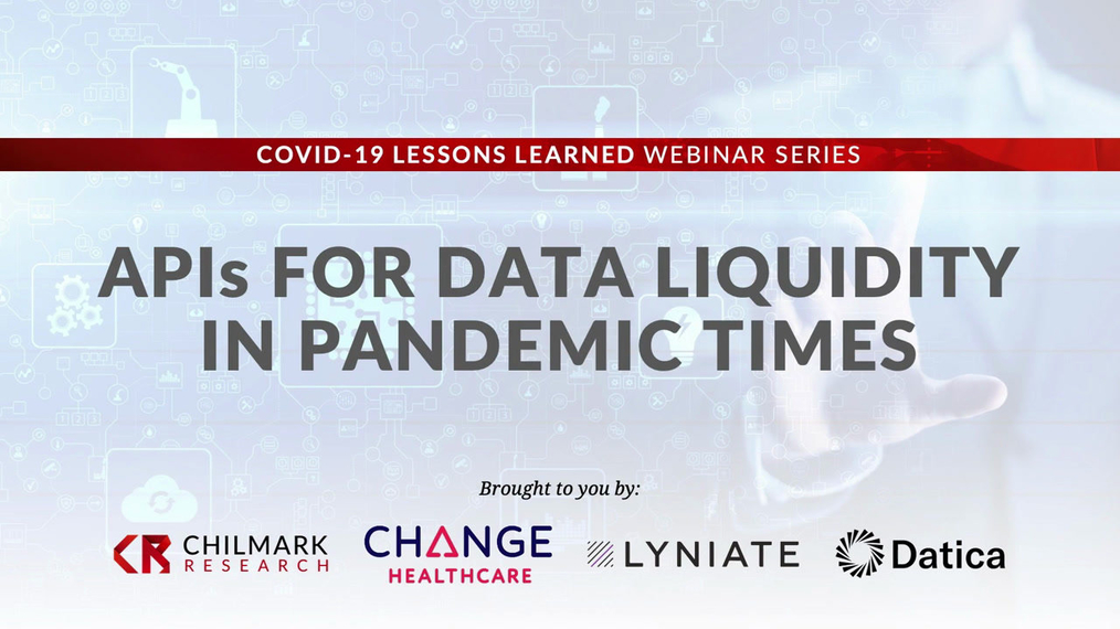 APIs for Data Liquidity in Pandemic Times | ft. Change Healthcare, Lyniate and Datica