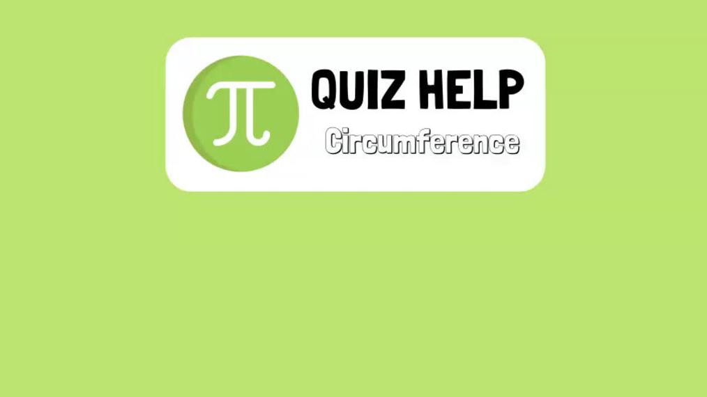 Quiz Help Circumference.mp4