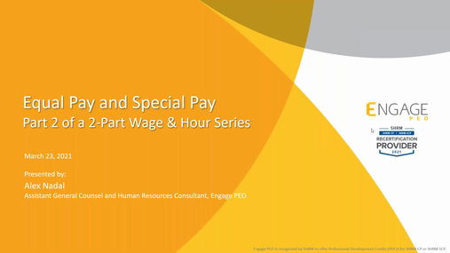 The Engage Monthly HR Webinar - Wage & Hour: Equal Pay and Special Pay