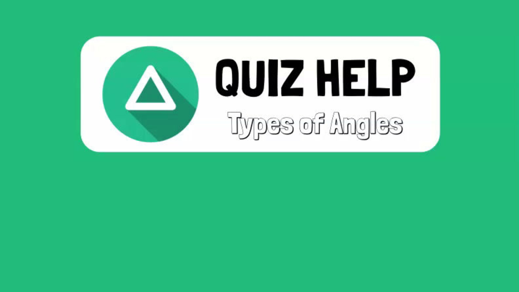 Quiz Help Types of Angles.mp4