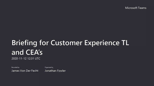 Briefing for Customer Experience TL and CEA's.mp4
