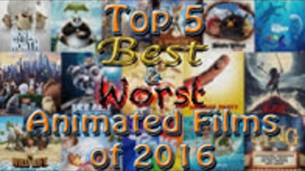 Top 5 Best & Worst Animated Films of 2016