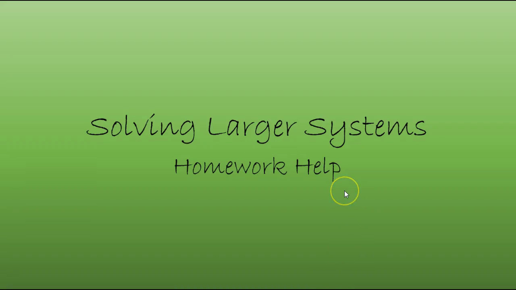 Precalc Solving Larger Systems Homework Help.mp4