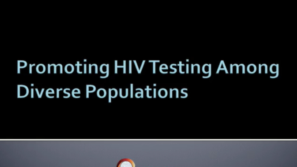 Promoting HIV Testing Among Diverse Populations