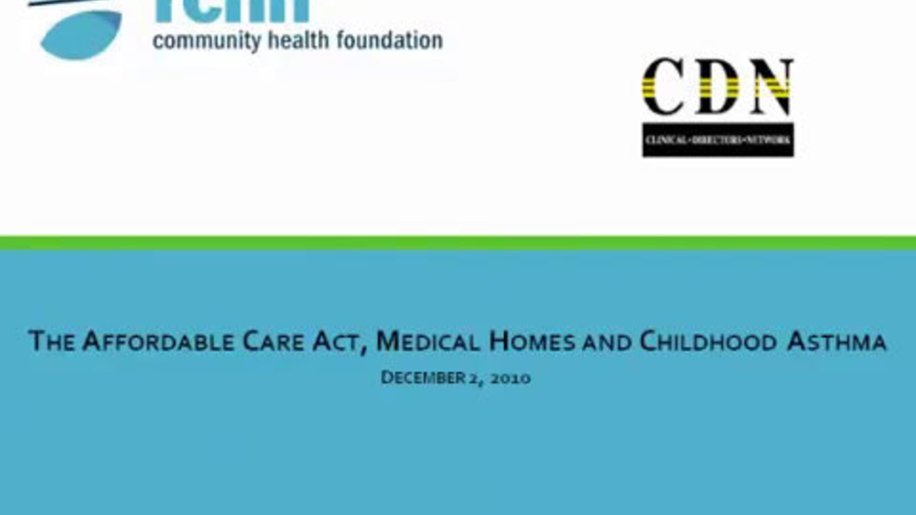 The Affordable Care Act, Medical Homes and Childhood Asthma: A Key Opportunity For Progress