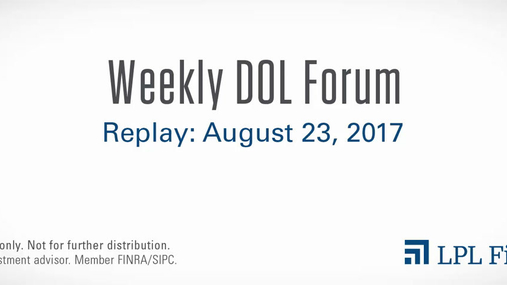 DOL Forum Replay: August 23, 2017