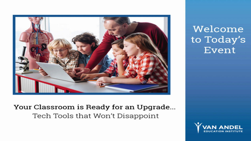 Your Classroom is Ready for an Upgrade...Tech Tools that Don't Disappoint! Webinar-July 19, 2017