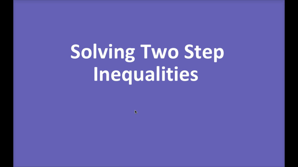 Math 8 Q1 NEW - Solving Two Step Inequalities.mp4