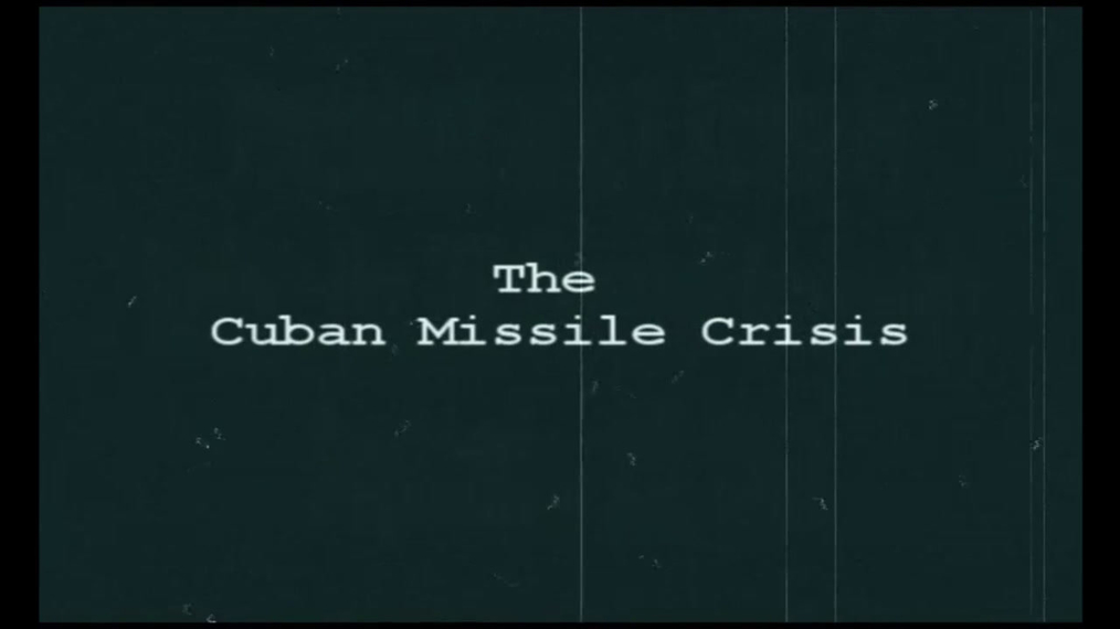 Cuban Missile Crisis Part 1.mp4