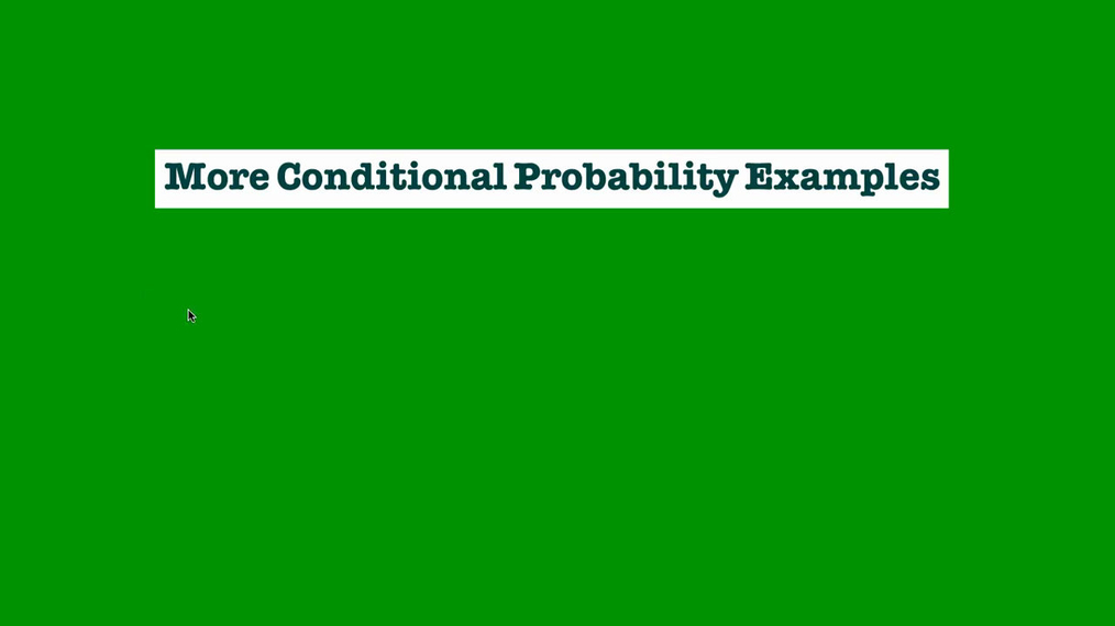More Conditional Probability Examples.mp4