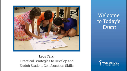 Let's Talk!  Practical Strategies to Develop and Enrich Student Collaboration Skills-March 21, 2018