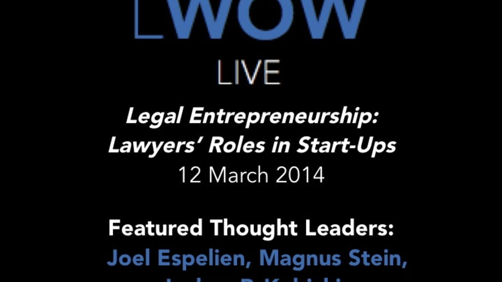 12 March 2014: Legal Entrepreneurship:  Lawyers' Roles in Start-Ups