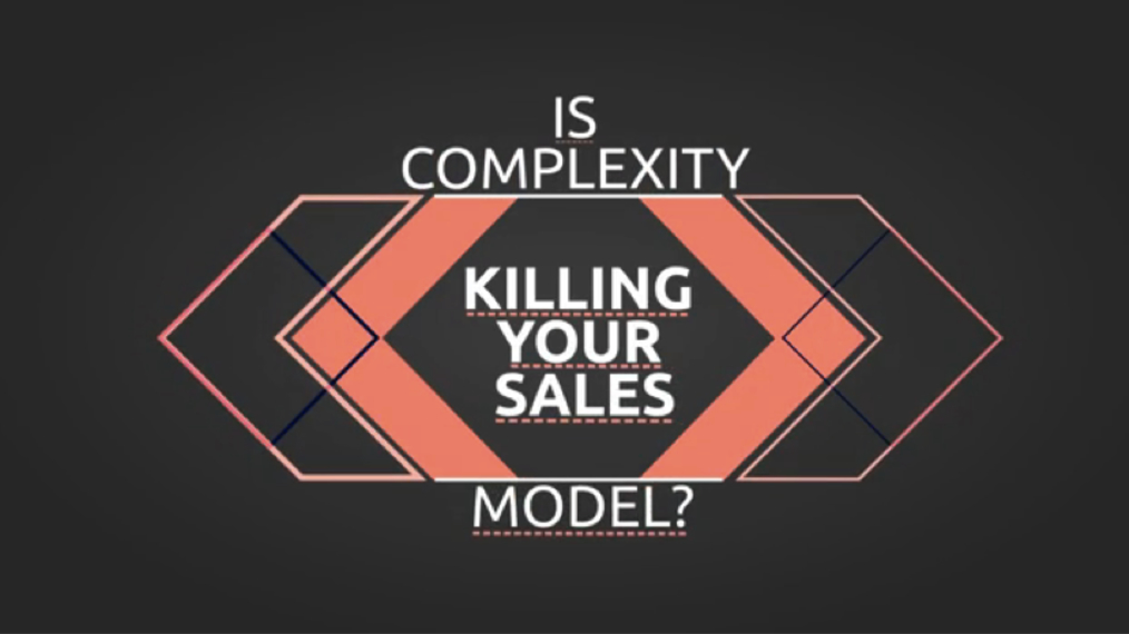 Is Complexity Killing Your Sales Model