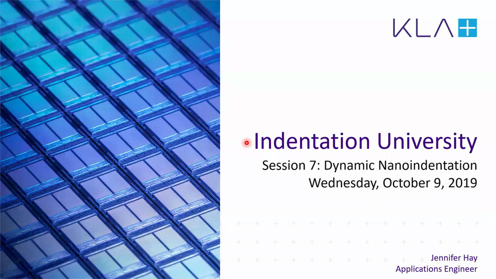 Indentation University - Session 7: Dynamic Nanoindentation (the continuous stiffness measurement technique)