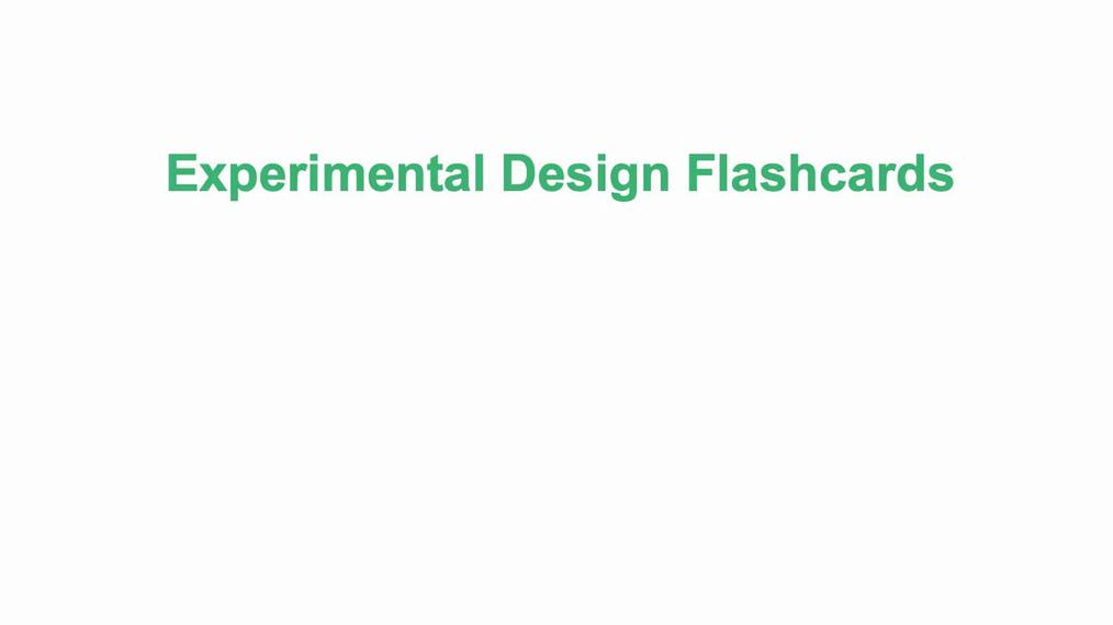 Tier 2 - Experimental Design Flashcards.mp4