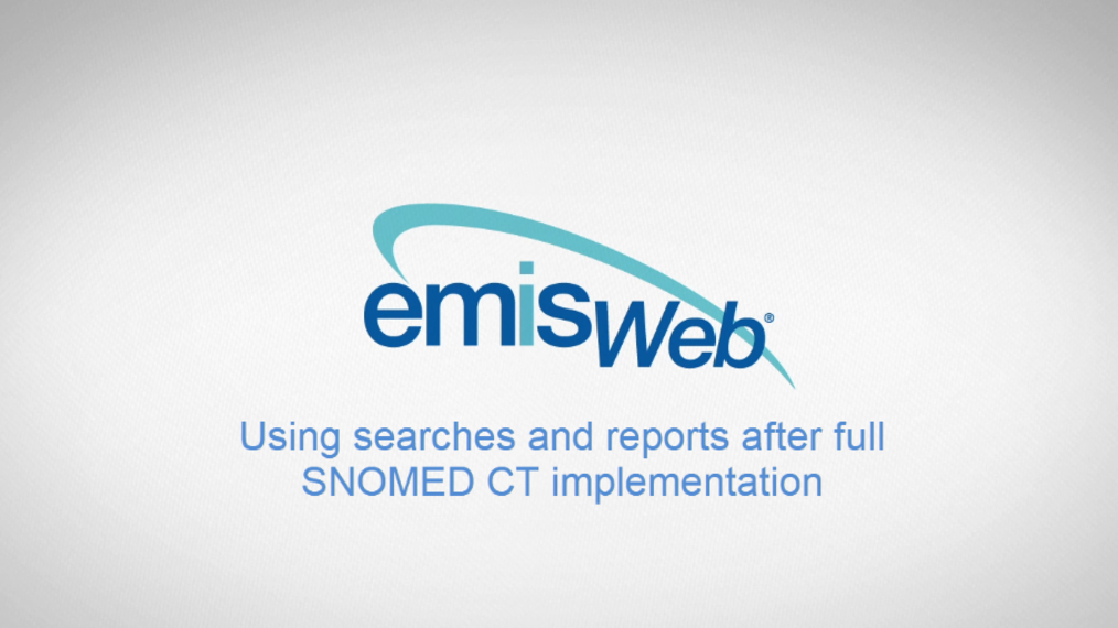 Using searches and reports in EMIS Web 9.1.mp4