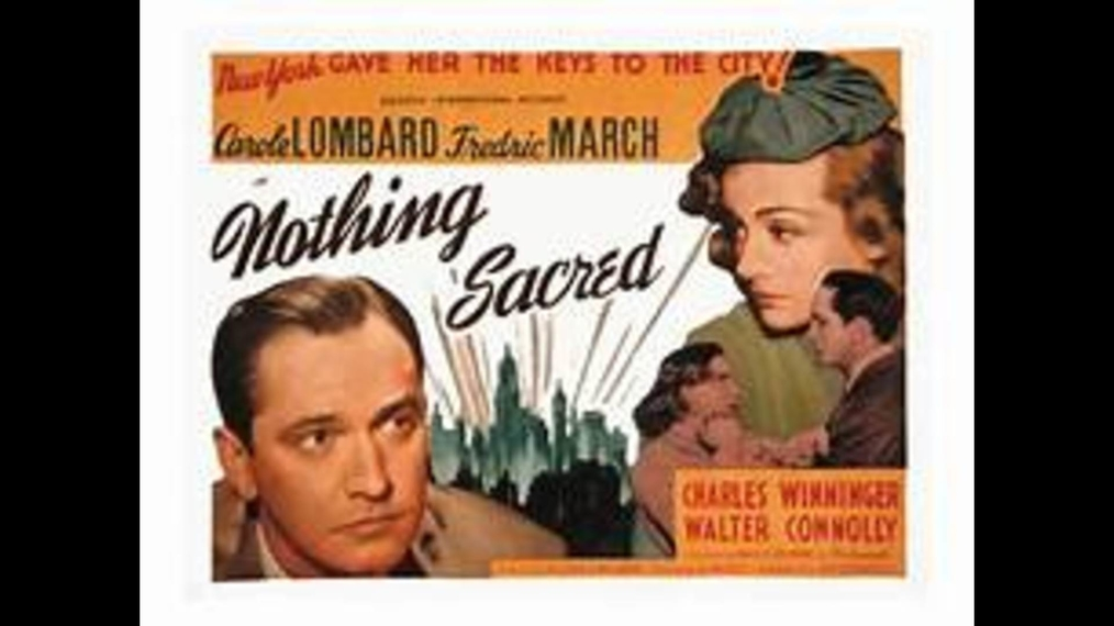 Nothing Sacred (Sophisticated-Screwball Comedy)