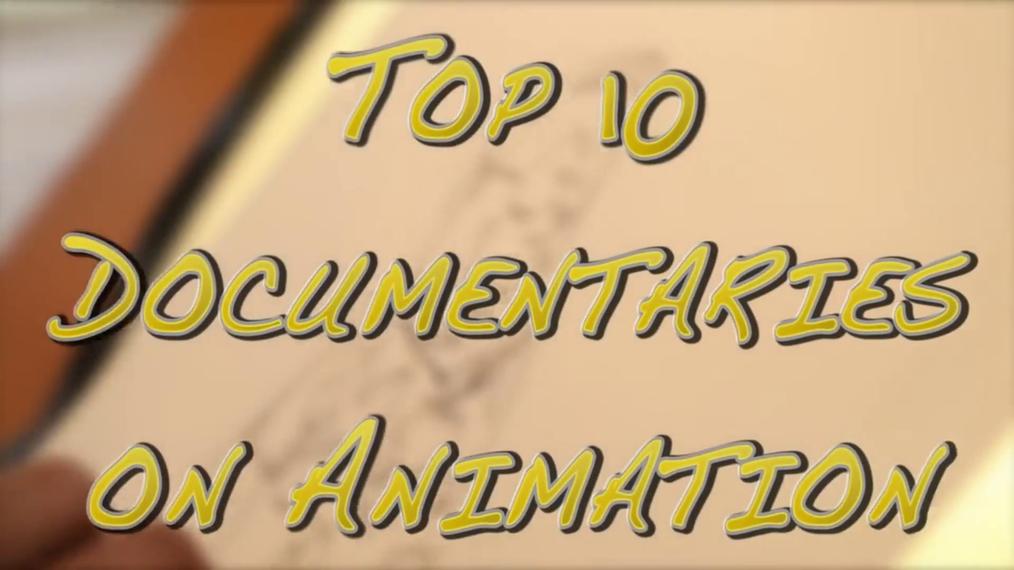 Top 10 Documentaries on Animation