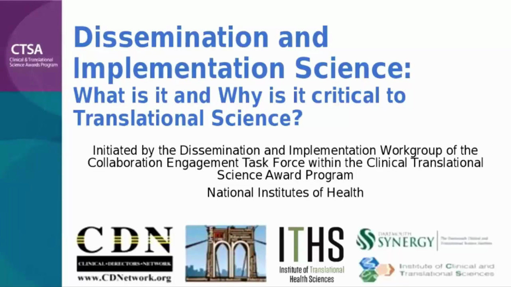 Dissemination and Implementation Science: What is it and Why is it Critical to Translational Science?