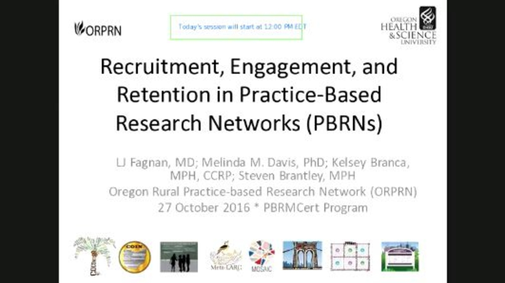 Recruitment, Engagement, and Retention in Practice-Based Research Networks (PBRNs)