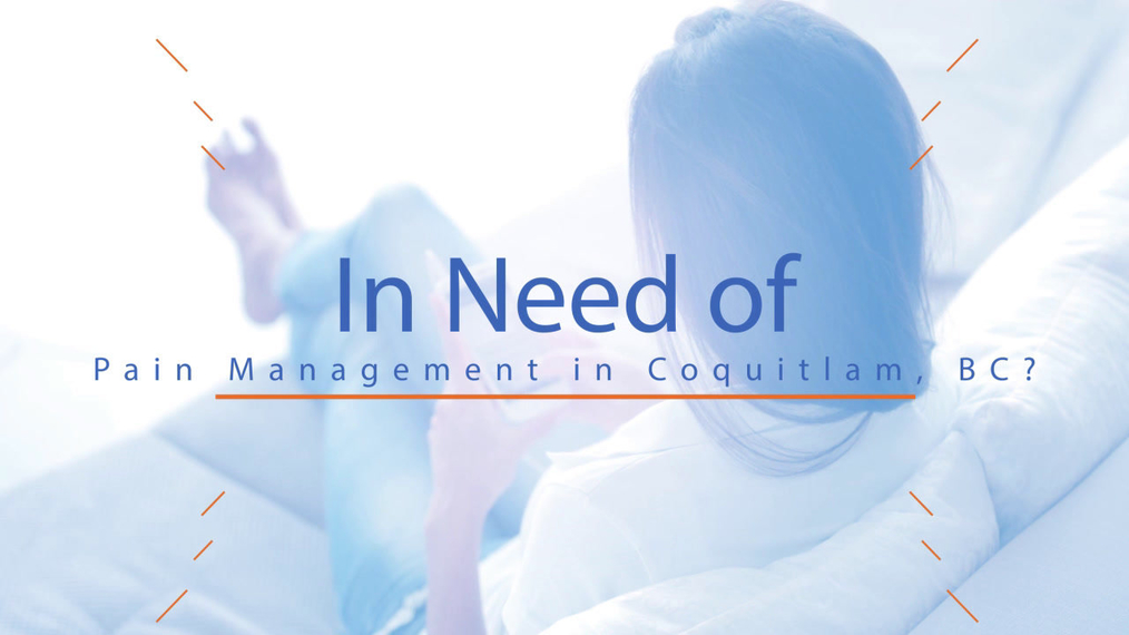 Pain Management in Coquitlam BC, Dominelli Massage Therapy & Wellness