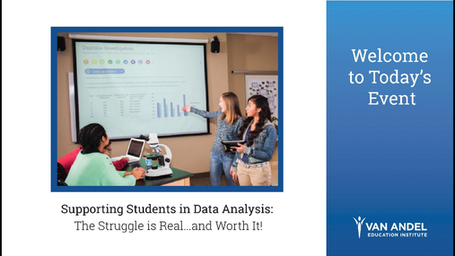 Supporting Students in Data Analysis: The Struggle is Real…and Worth It! Webinar-November 15, 2017
