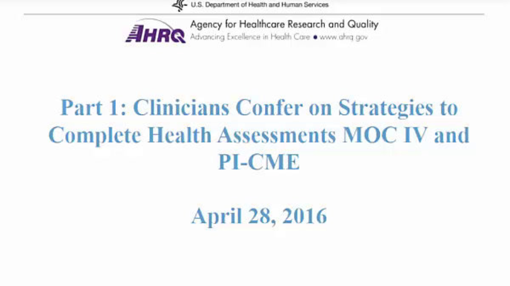 Part 1: Prepared Clinicians Confer on Strategies to Complete Health Assessments MOC IV and CME (for PAs)