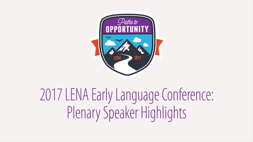 LENA Conference 2017: Plenary Speaker Highlights