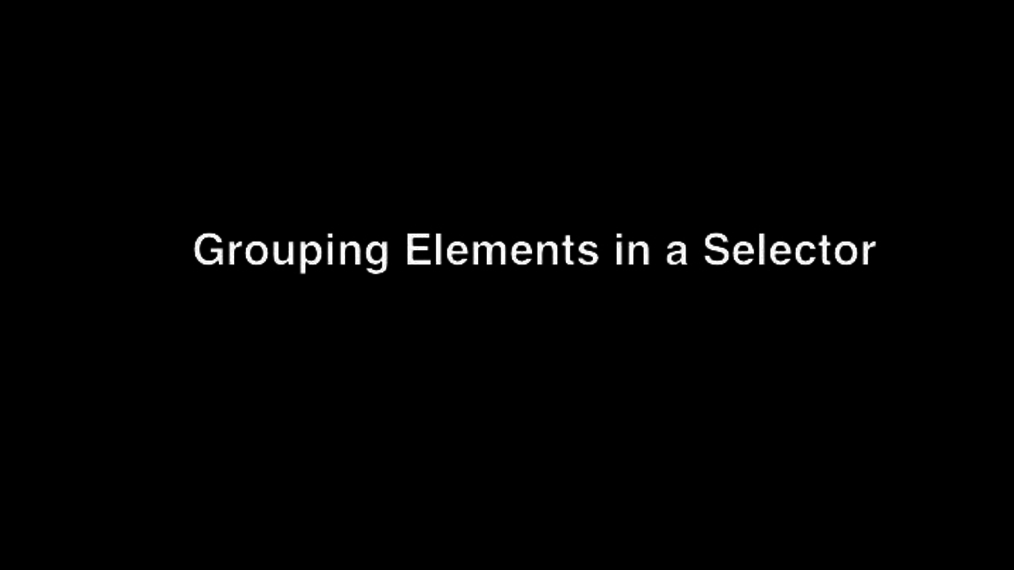 Grouping Elements in a Selector.mp4