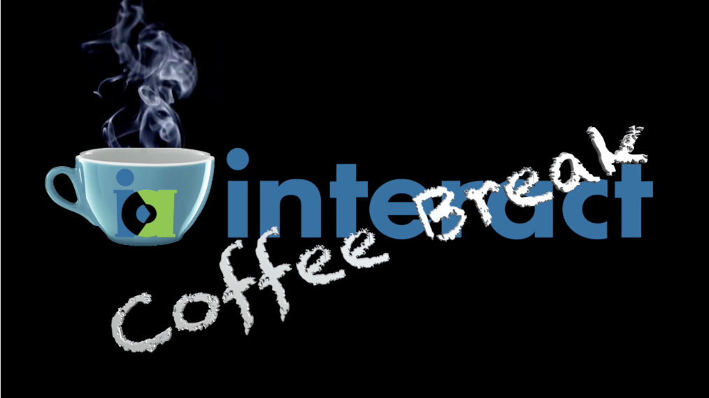 Coffee Break with Interact, Interrupting
