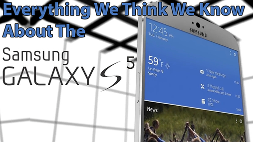 Everything We Think We Know About the Samsung Galaxy S5
