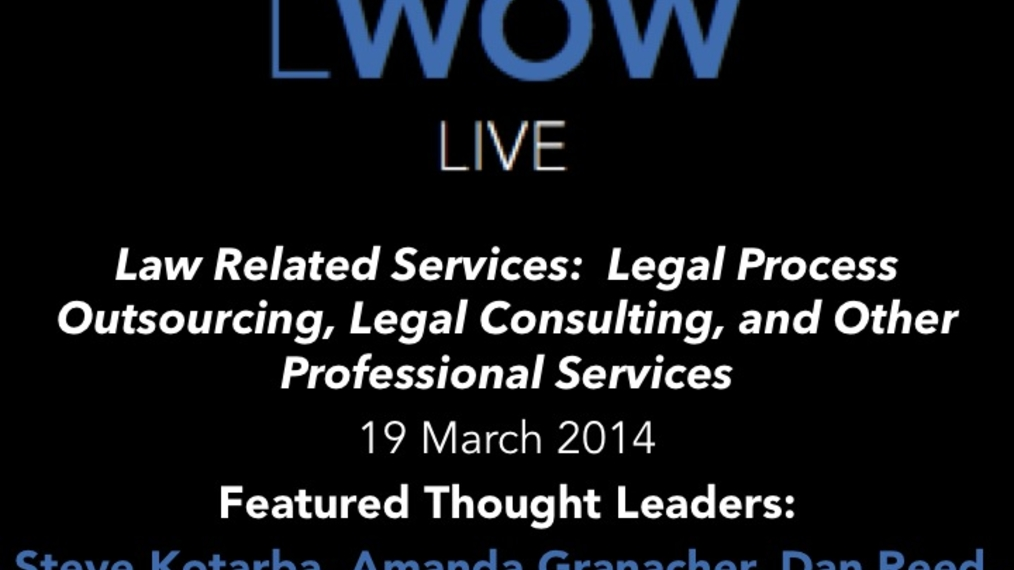 19 March 2014: Law Related Services:  Legal Process Outsourcing, Legal Consulting, and Other Professional Services
