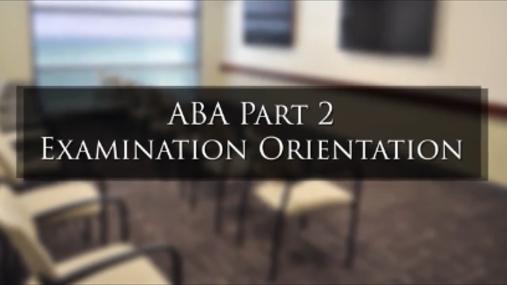 Part 2 Exam Candidate Orientation