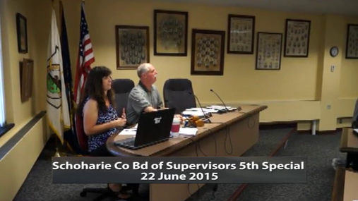 Schoharie Co Bd of Supervisors 5th Special 22 June 2015 part 1