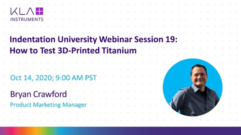 Session 19: How to Test 3D-Printed Titanium