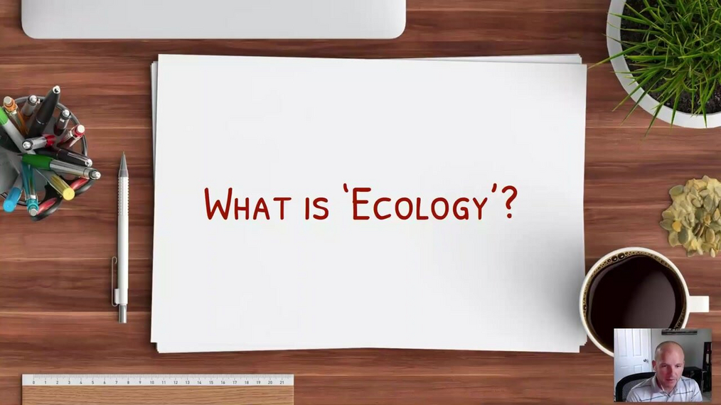 Topic 2: What is 'Ecology'?