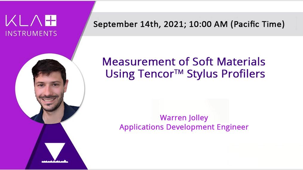 Measurement of Soft Materials using Tencor Stylus Profilers