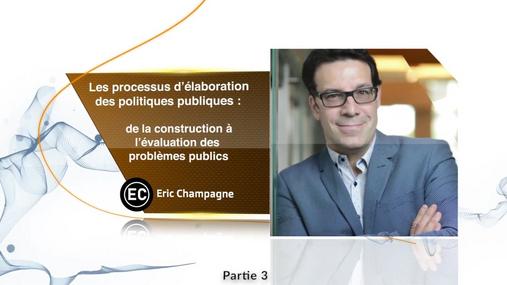 Les processus d'élaboration des politiques publiques Partie 3/3