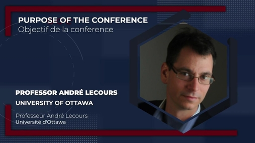 André Lecours - Purpose of the Conference