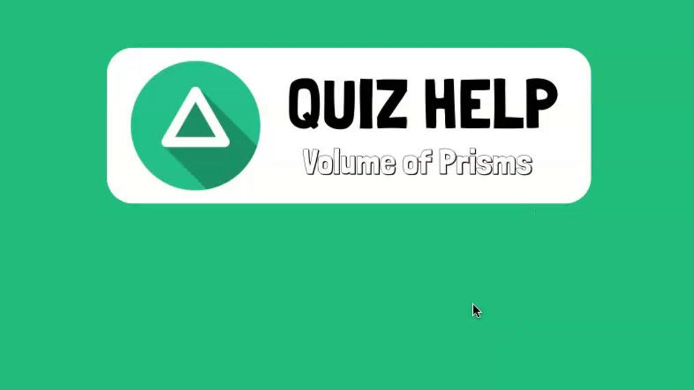 Quiz Help Volume of Prisms.mp4