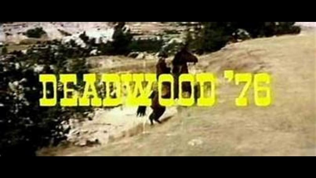 Deadwood 76- In High Definition