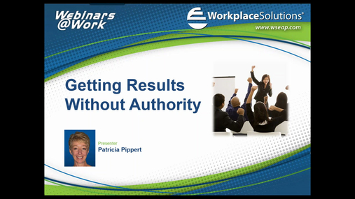 Workplace Solutions: Getting Results Without Authority